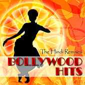 Play & Download Bollywood Hits - The Hindi Remixes by Various Artists | Napster