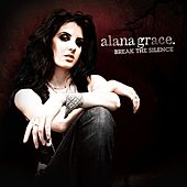 Play & Download Break the Silence by Alana Grace | Napster