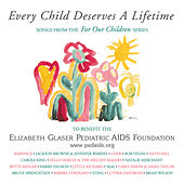 Every Child Deserves A Lifetime by Various Artists