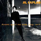 Play & Download Avant qu' il ne soit trop tard by Jil Caplan | Napster