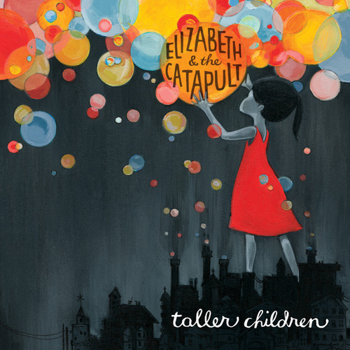 Play & Download Taller Children by Elizabeth & The Catapult | Napster
