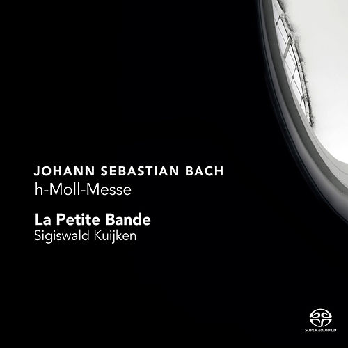 Play & Download Bach: h-Moll-Messe by La Petite Bande | Napster
