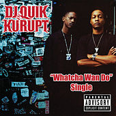 Play & Download Whatcha Wan Do by DJ Quik | Napster