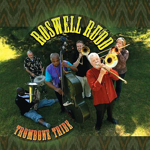 Play & Download Trombone Tribe by Roswell Rudd | Napster