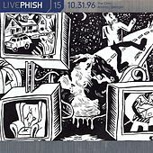 LivePhish, Vol. 15 10/31/96 by Phish