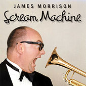 Play & Download Scream Machine by James Morrison (Jazz) | Napster