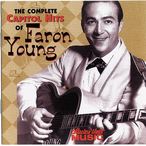 The Complete Capitol Hits of Faron Young by Faron Young