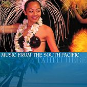 Play & Download Music from the South Pacific by Tahiti Here   Napster