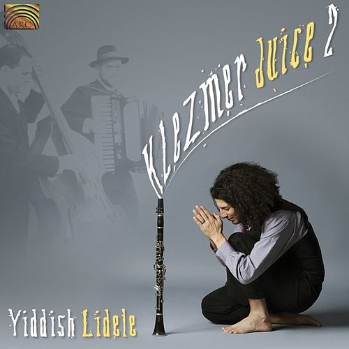 Klezmer Juice 2 - Yiddish Lidele by Klezmer Juice