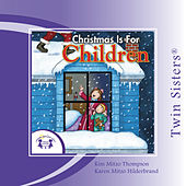 Play & Download Christmas is for Children by Twin Sisters | Napster