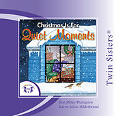 Play & Download Christmas is for Quiet Moments by Twin Sisters | Napster