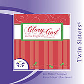 Play & Download Glory to God in the Highest by Twin Sisters | Napster