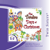 Play & Download The Twelve Days of Christmas by Twin Sisters | Napster