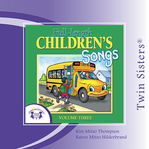 Play & Download Full-length Children's Songs Vol. 3 by Twin Sisters | Napster