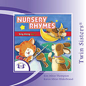 Play & Download Nursery Rhymes Sing Along Vol. 1 by Twin Sisters | Napster