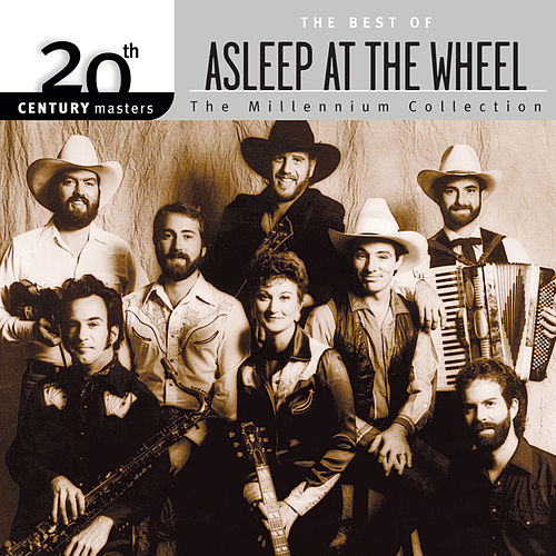 Play & Download 20th Century Masters: The Millennium Collection... by Asleep at the Wheel | Napster
