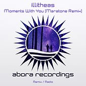 Moments With You (Maratone Remix) by Illitheas