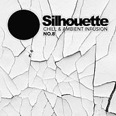 Silhouette No.8: Chill & Ambient Infusion - EP by Various Artists