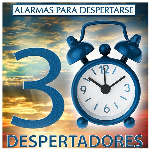 Alarmas para Despertarse: 30 Despertadores by R.M.G