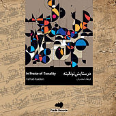 In Praise of Tonality by Farhad Asadian