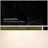 The Confessional Tapes by Aidan Baker