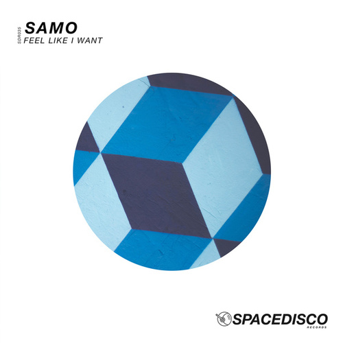 Feel Like I Want de Samo