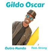 Outro Mundo by Gildo Oscar