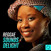 Reggae Sounds Delight by Various Artists