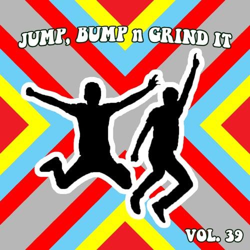 Jump Bump n Grind It, Vol. 39 by Various Artists