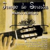 Tempo de Seresta by Marco Aurélio