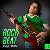 Rock Beat Inscriptions by Various Artists