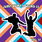 Jump Bump n Grind It, Vol .37 by Various Artists