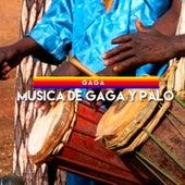 Musica de Gaga y Palo by Gaga