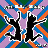 Jump Bump n Grind It, Vol. 33 by Various Artists