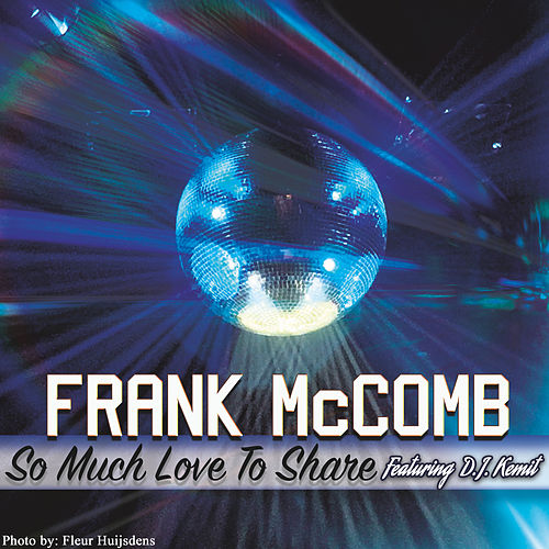 So Much Love to Share by Frank McComb
