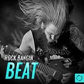 Rock Bangin Beat by Various Artists