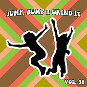 Jump Bump n Grind It, Vol. 38 by Various Artists