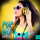 Pop Mix Supreme by Various Artists