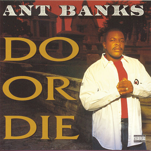 Do Or Die by Ant Banks