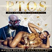 P.T.O.S. by Masika Kalysha