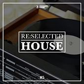 Re:selected House, Vol. 5 by Various Artists