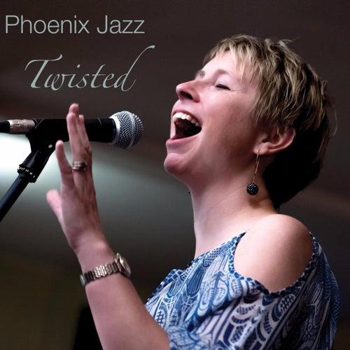 Twisted by Phoenix Jazz