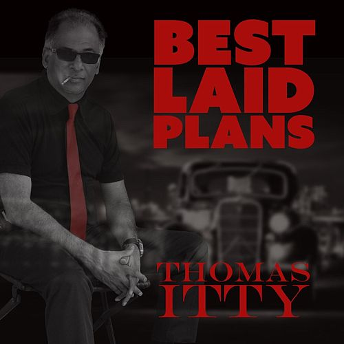 Best Laid Plans by Thomas Itty