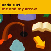 Me and My Arrow by Nada Surf