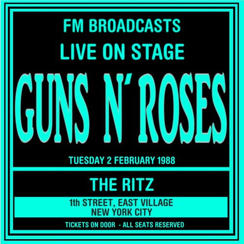 Live On Stage  FM Broadcasts - The Ritz NYC  2nd February 1988 von Guns N' Roses