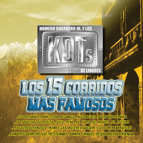 Play & Download Los 15 Corridos Mas Famosos by Homero Guerrero Jr. Y Los... | Napster