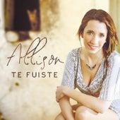 Te Fuiste by Allison