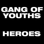 Heroes de Gang of Youths