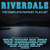 Riverdale - The Complete Fantasy Playlist by Various Artists