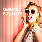 Swinging 50's Hits by Various Artists